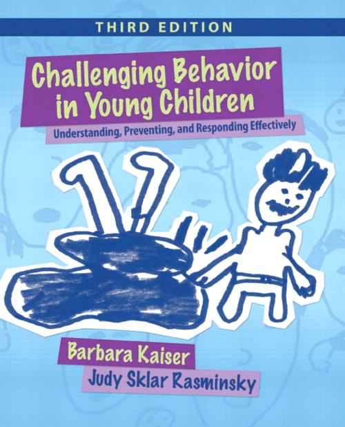 Challenging Behavior in Young Children: Understanding, Preventing, and Responding Effectively, CourseSmart eTextbook, 3rd Edition