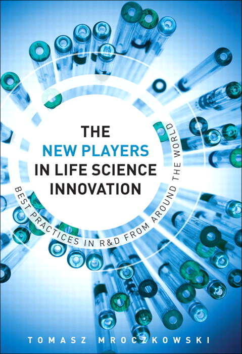New Players in Life Science Innovation, The: Best Practices in R&D from Around the World The, Safari