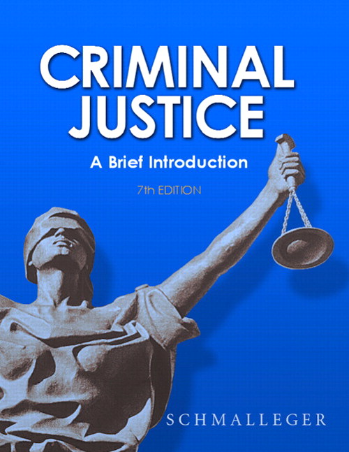 Criminal Justice: A Brief Introduction, 7th Edition