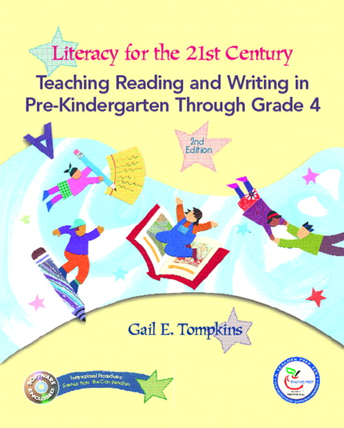 Literacy for the 21st Century: Teaching Reading and Writing in Pre-Kindergarten Through Grade 4, 2nd Edition