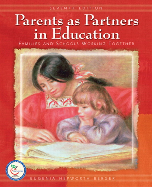 Parents as Partners in Education: Families and Schools Working Together, 7th Edition