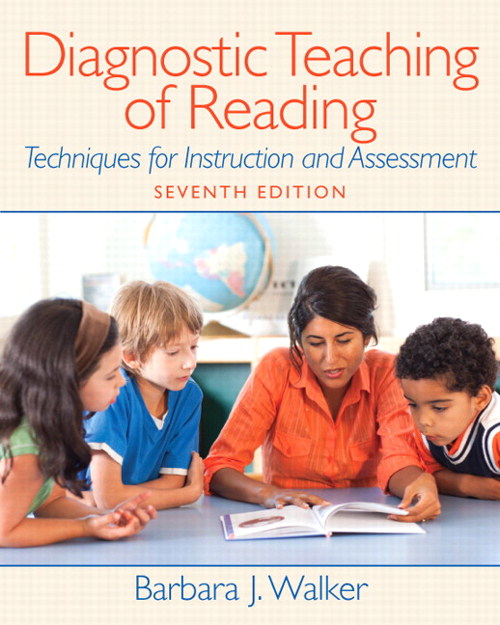 Diagnostic Teaching of Reading: Techniques for Instruction and Assessment, 7th Edition