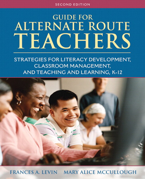 Guide for Alternate Route Teachers: Strategies for Literacy Development, Classroom Management and Teaching and Learning, K-12, CourseSmart eTextbook, 2nd Edition