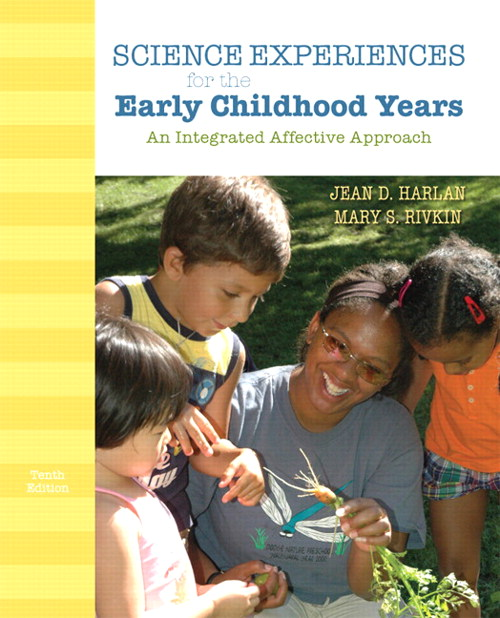 Science Experiences for the Early Childhood Years: An Integrated Affective Approach, 10th Edition