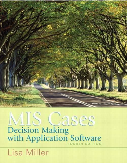 MIS Cases: Decision Making wih Application Software, 4th Edition