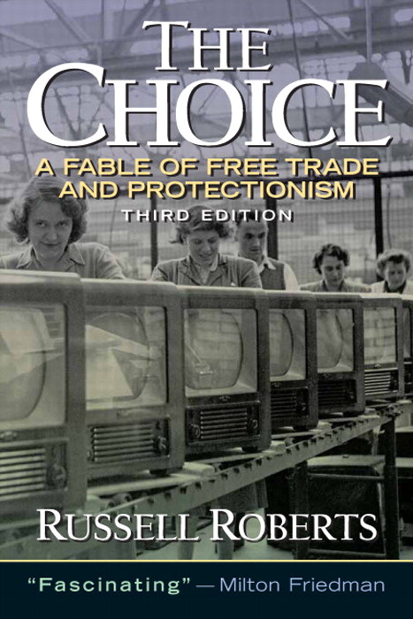 Choice, The: A Fable of Free Trade and Protection, CourseSmart eTextbook, 3rd Edition