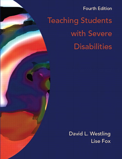 Teaching Students with Severe Disabilities, 4th Edition