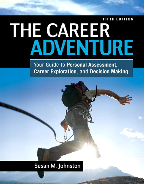 Career Adventure, The: Your Guide to Personal Assessment, Career Exploration, and Decision Making, 5th Edition
