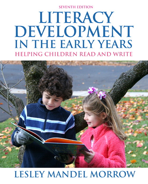 Literacy Development in the Early Years: Helping Children Read and  Write, 7th Edition