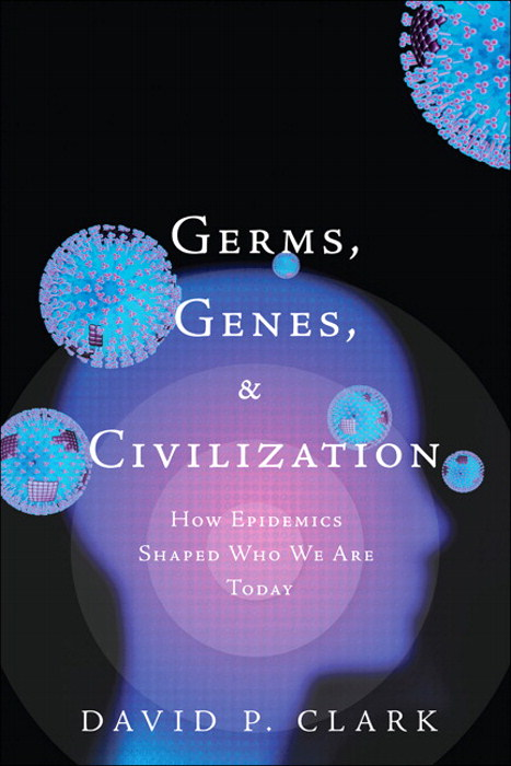 Germs, Genes, & Civilization: How Epidemics Shaped Who We Are Today, CourseSmart eTextbook
