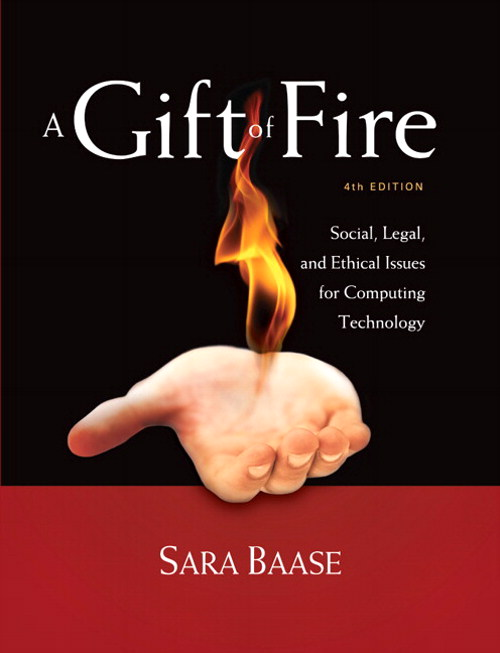 Gift of Fire, A: Social, Legal, and Ethical Issues for Computing Technology, CourseSmart eTextbook, 4th Edition