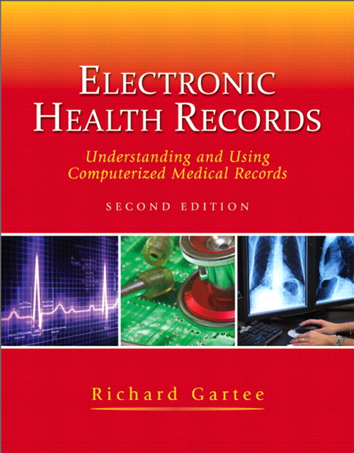 Electronic Health Records: Understanding and Using Computerized Medical Records, 2nd Edition