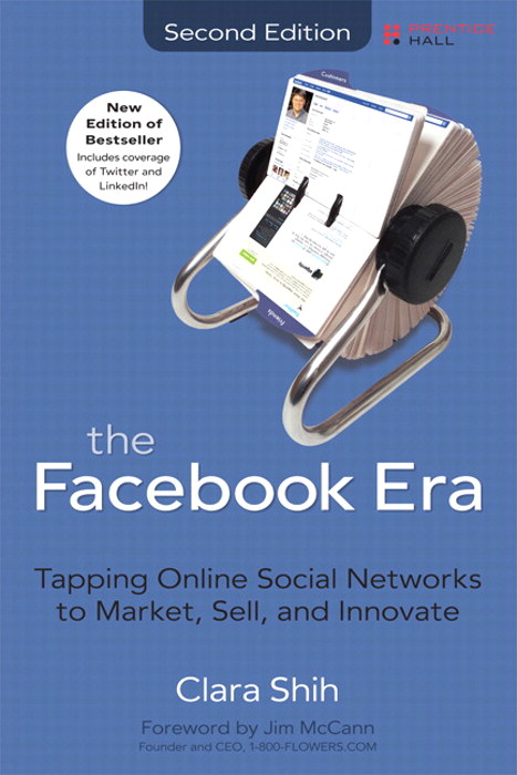 Facebook Era, The: Tapping Online Social Networks to Market, Sell, and Innovate, Safari, 2nd Edition
