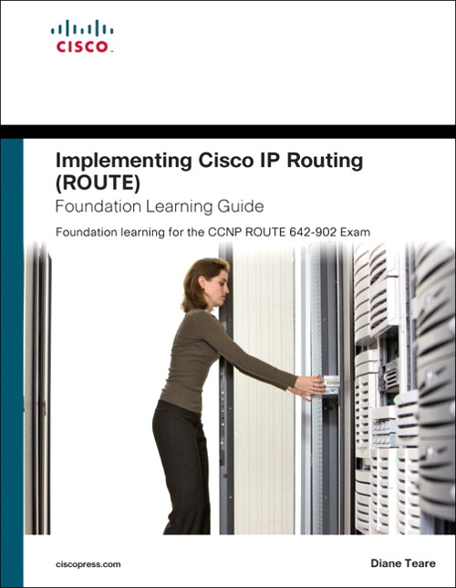 Implementing Cisco IP Routing (ROUTE) Foundation Learning Guide: Foundation learning for the ROUTE 642-902 Exam, Safari