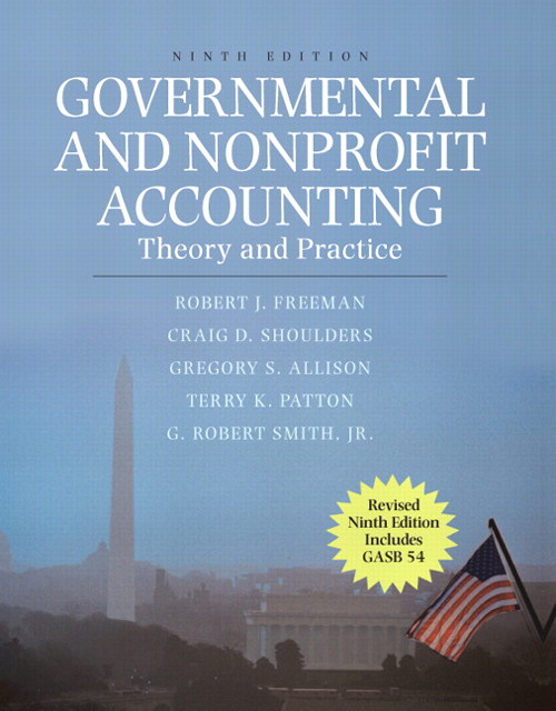 Governmental and Nonprofit Accounting: Theory and Practice, Revised CourseSmart eTextbook, 9th Edition