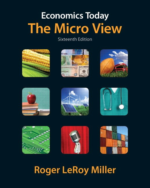 Economics Today: The Micro View, CourseSmart eTextbook, 16th Edition