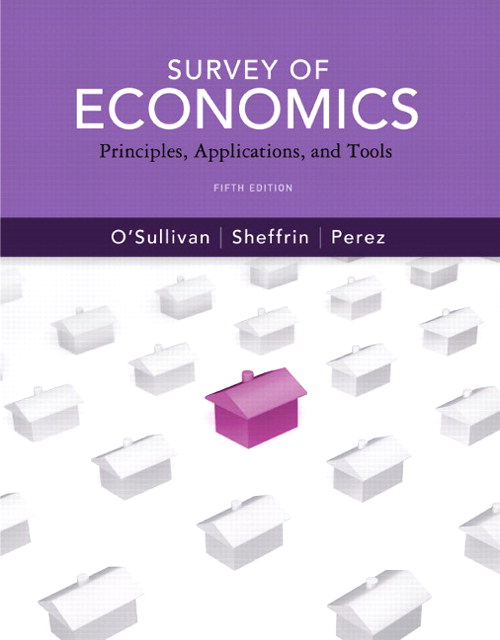 Survey of Economics: Principles, Applications and Tools, 5th Edition