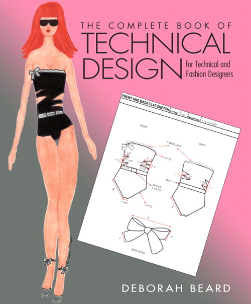 Complete Book of Technical Design for Fashion and Technical Designers, The