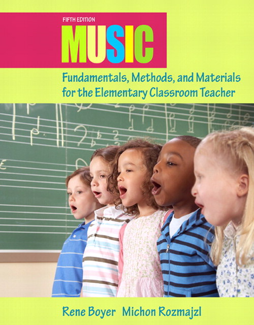 Music Fundamentals, Methods, and Materials for the Elementary Classroom Teacher, CourseSmart eTextbook, 5th Edition