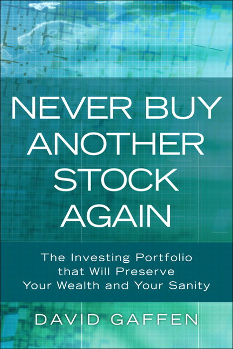 Never Buy Another Stock Again: The Investing Portfolio That Will Preserve Your Wealth and Your Sanity, Safari