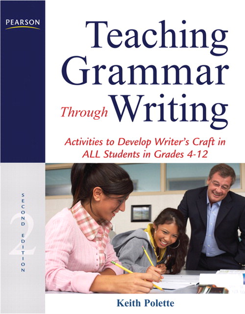 Teaching Grammar Through Writing: Activities to Develop Writer's Craft in ALL Students in Grades 4-12, CourseSmart eTextbook, 2nd Edition