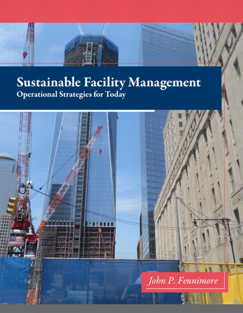 Sustainable Facility Management: Operational Strategies for Today, CourseSmart eTextbook