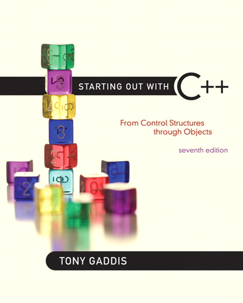 Starting Out with C++: From Control Structures through Objects, 7th Edition