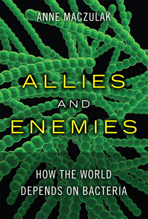 Allies and Enemies: How the World Depends on Bacteria, CourseSmart eTextbook