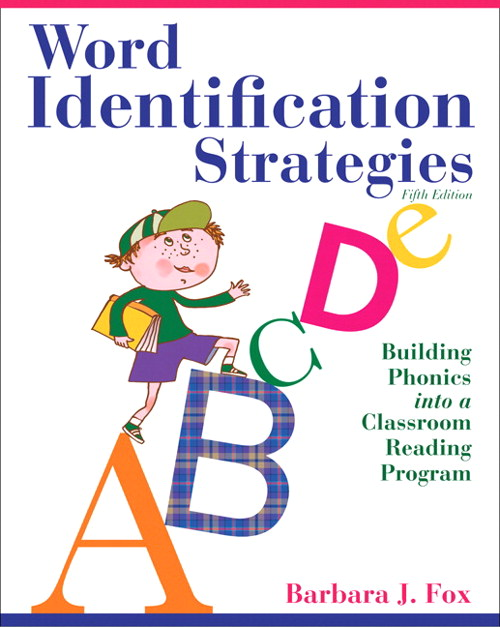 Word Identification Strategies: Building Phonics into a Classroom Reading Program, CourseSmart eTextbook, 5th Edition