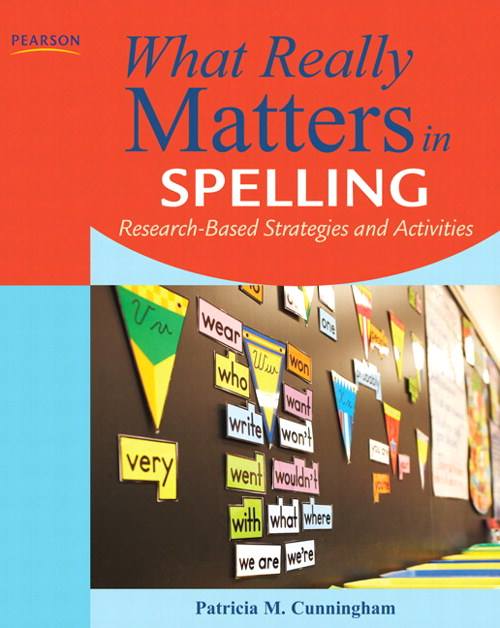 What Really Matters in Spelling: Research-Based Strategies and Activities, CourseSmart eTextbook