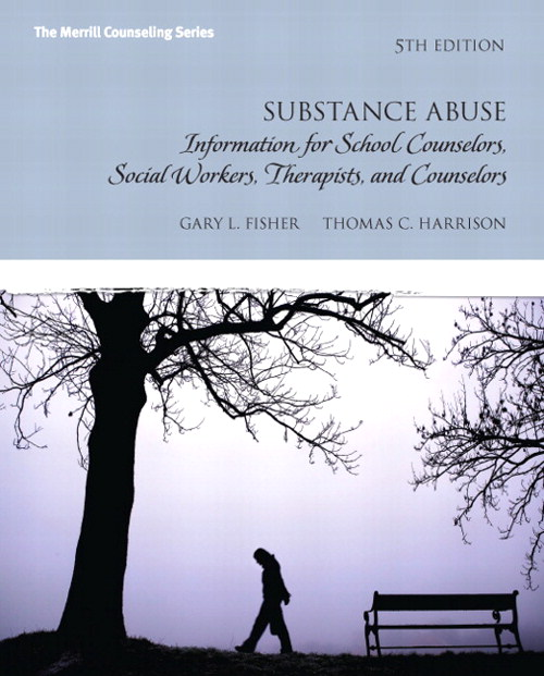 Substance Abuse: Information for School Counselors, Social  Workers, Therapists, and Counselors, Coursesmart eTextbook, 5th Edition