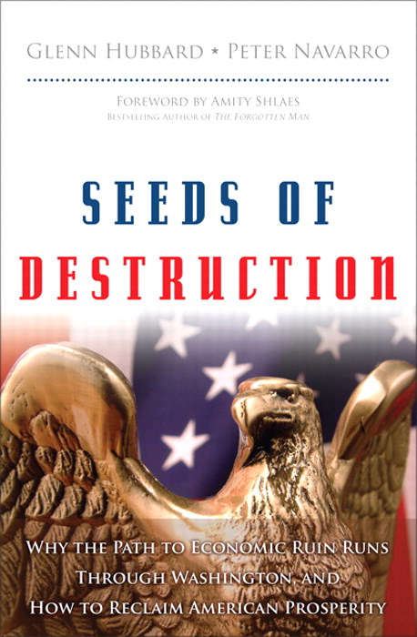Seeds of Destruction: Why the Path to Economic Ruin Runs Through Washington, and How to Reclaim American Prosperity, CourseSmart eTextbook