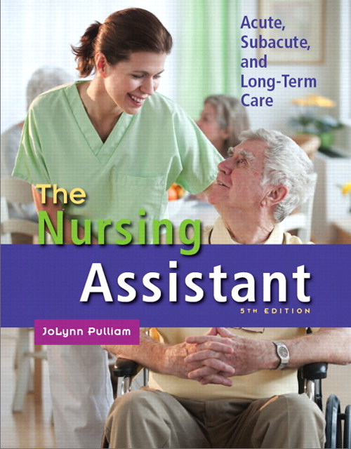Nursing Assistant, The: Acute, Subacute, and Long-term Care, CourseSmart eTextbook, 5th Edition
