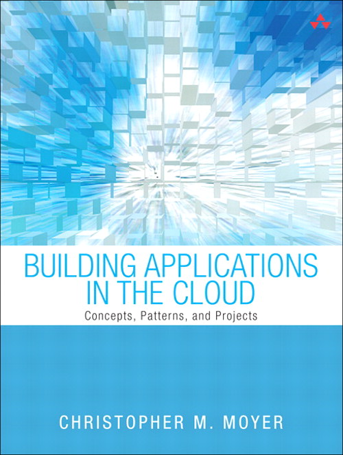 Building Applications in the Cloud: Concepts, Patterns, and Projects, CourseSmart eTextbook