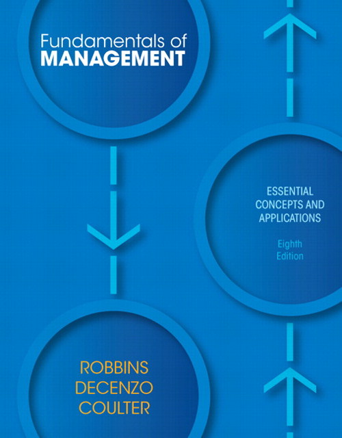 Fundamentals of Management: Essential Concepts and Applications, 8th Edition