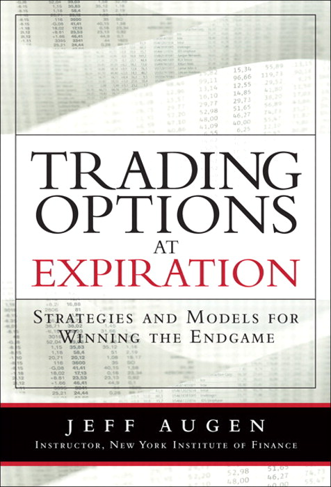 Trading Options at Expiration: Strategies and Models for Winning the Endgame