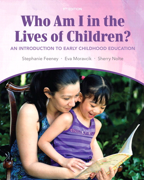 Who Am I in the Lives of Children? An Introduction to Early Childhood Education, 9th Edition