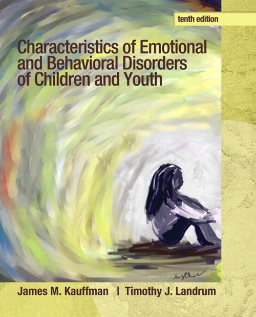 Characteristics of Emotional and Behavioral Disorders of Children and Youth, 10th Edition