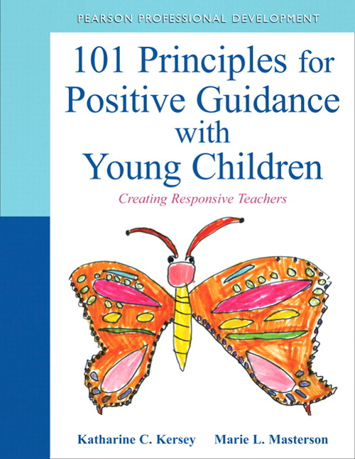 101 Principles for Positive Guidance with Young Children: Creating Responsive Teachers, CourseSmart eTextbook