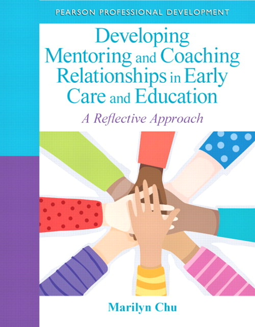 Developing Mentoring and Coaching Relationships in Early Care and Education: A Reflective Approach, CourseSmart eTextbook