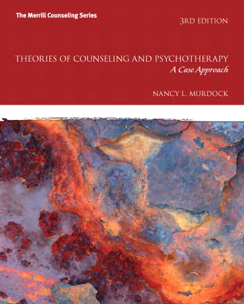Theories of Counseling and Psychotherapy: A Case Approach, 3rd Edition