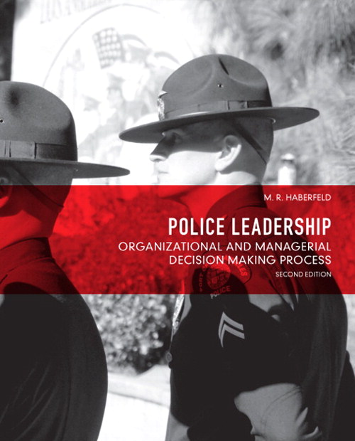 Police Leadership: Organizational and Managerial Decision Making Process, CourseSmart eTextbook, 2nd Edition