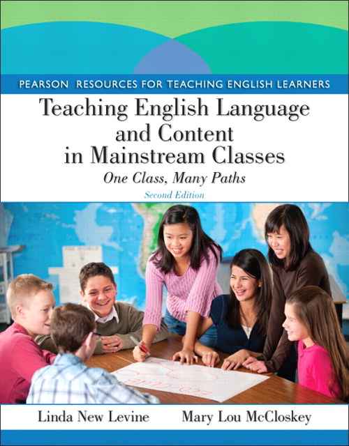 Teaching English Language and Content in Mainstream Classes: One Class, Many Paths, 2nd Edition