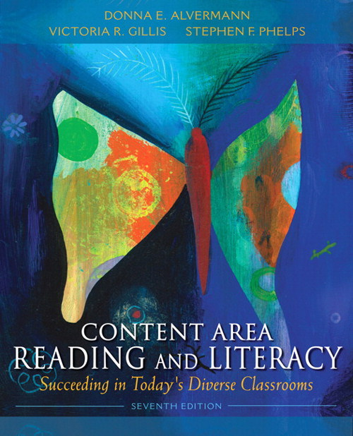 Content Area Reading and Literacy: Succeeding in Today's Diverse Classrooms, 7th Edition