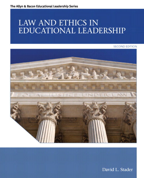 Law and Ethics in Educational Leadership, 2nd Edition