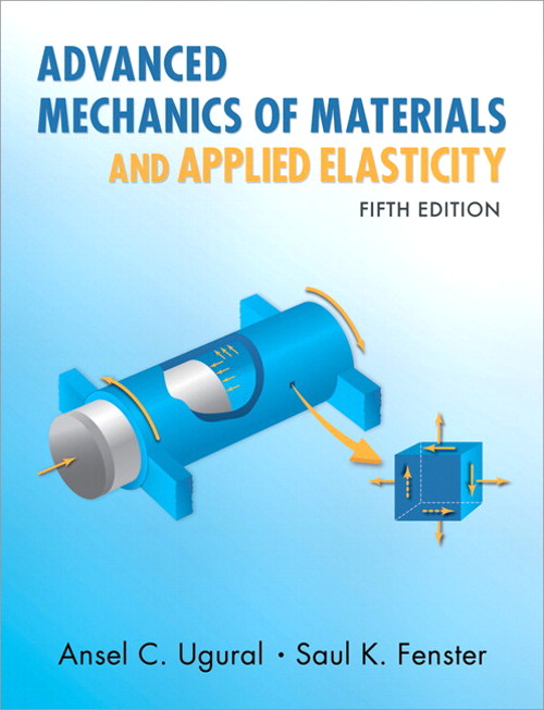 Advanced Mechanics of Materials and Applied Elasticity, CourseSmart eTextbook, 5th Edition