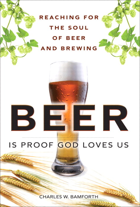 Beer Is Proof God Loves Us: Reaching for the Soul of Beer and Brewing, CourseSmart eTextbook