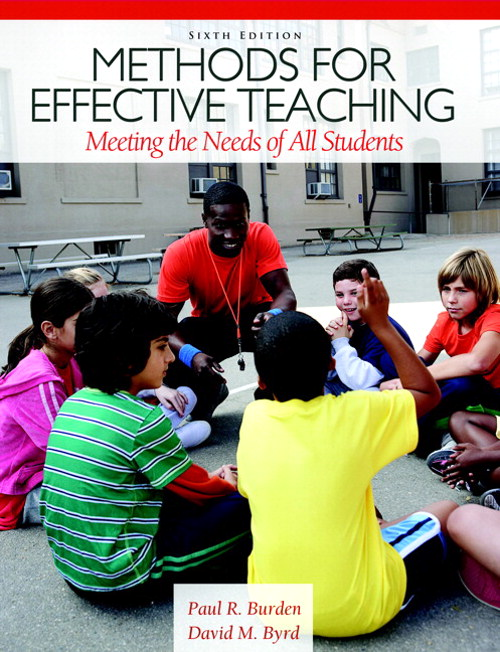 Methods for Effective Teaching: Meeting the Needs of All Students, 6th Edition