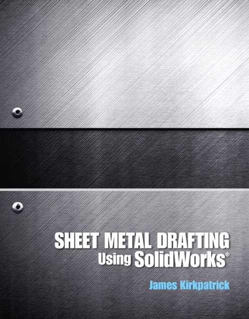 Sheet Metal Drafting Using SolidWorks, CourseSmart eTextbook
