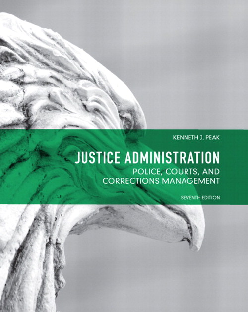 Justice Administration: Police, Courts and Corrections Management, CourseSmart eTextBook, 7th Edition